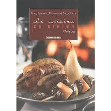 cuisine gibier la cuisine du gibier livre recettes traditionnelles cultura