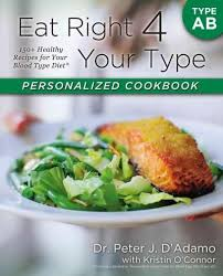 eat right 4 your type personalized cookbook type ab 150 healthy