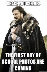 First Day Of School Funny Memes - brace yourselves the first day of school photos are coming brace