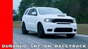 2018 dodge durango srt racetrack footage youtube