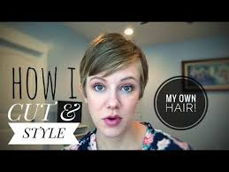 cut your own pixie haircut how i cut and style my own hair pixie cut youtube