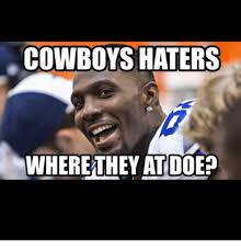 Cowboy Haters Memes - cowboys haters where they at doep dallas cowboys meme on sizzle
