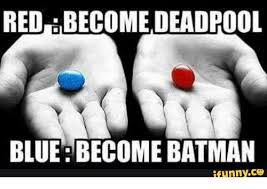 Blue Pill Red Pill Meme - 25 best memes about red pill and blue pill red pill and blue