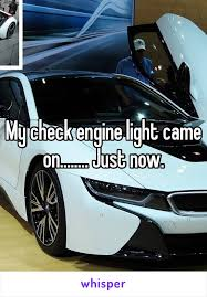 check engine light just came on check engine light came on just now