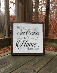 we u0027re all just walking each other home ram dass quote sign