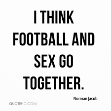 Sex Meme Quotes - norman jacob sex quotes quotehd
