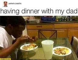 Black Dad Meme - having dinner with my dad missing black boy pakalu papito starecat com