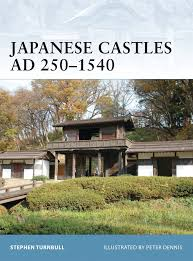 amazon com japan style architecture japanese castles ad 250 1540 fortress stephen turnbull peter