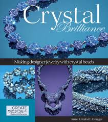 Making Swarovski Jewelry - crystal brilliance making designer jewelry with crystal beads