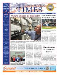2017 07 29 the toms river times by micromedia publications issuu