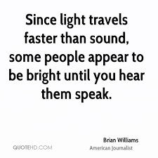 which travels faster light or sound images Brian williams quotes quotehd jpg