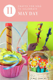 11 crafts for kids to celebrate may day the gingerbread house co uk