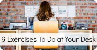 exercises to do at your desk 9 exercises to do at your desk positivity toolbox