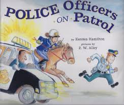 excellent kids u0027 books police officers on patrol by kersten