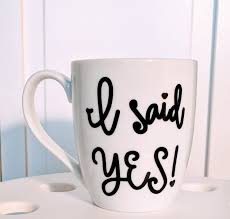 wedding quotes etsy i said yes coffee mug wedding quote mugs mugs with quotes