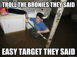 Bronies Meme - troll the bronies they said easy target they said laundry viking