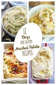 mashed potatoes recipe thanksgiving 12 cozy u0026 creamy mashed potato recipes creamy mashed potatoes