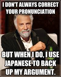 Pronounciation Of Meme - i don t always correct your pronunciation but when i do i use