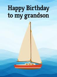 sailboat happy birthday card for grandson birthday u0026 greeting