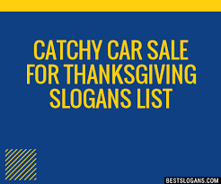 30 catchy car sale for thanksgiving slogans list taglines