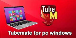 apk tubemate tubemate for pc on windows 7 8 10 or xp mac os