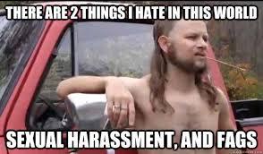 Sexual Harrassment Meme - almost politically correct redneck memes quickmeme