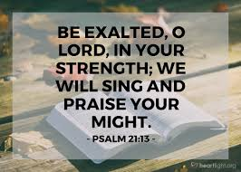 praise and thanksgiving verses psalm 21 13 u2014 verse of the day for 10 29 2015