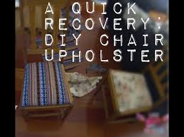 Easy Upholstery A Quick Recovery Easy Diy Chair Upholstery Youtube