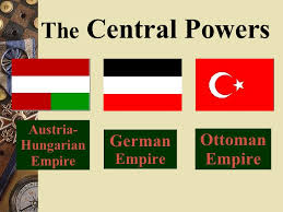 Ottoman Germany Central Powers The Central Powers Consisted Of The German Empire
