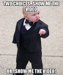 Make Video Meme - two choices show me the video or show me the video godfather