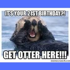 21st Birthday Memes - 20 funniest happy 21st birthday memes