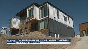 couple builds home out of shipping containers youtube