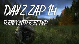 dayz standalone zapping 14 rencontre avec bibix pvp et rp dayz tv
