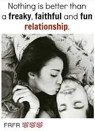 Freaky Sex Memes - nothing is better than a freaky faithful and fun relationship frfr