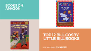 top 12 bill cosby little bill books books on amazon youtube