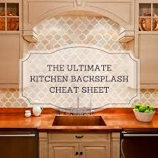 the ultimate kitchen backsplash cheat sheet