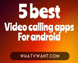 best calling app for android 5 best free calling apps for android whatvwant