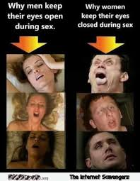 Sexy Friday Memes - why women close their eyes during sex adult humor sexy memes