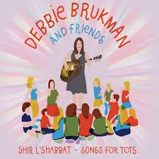 shabbat l shir l shabbat songs for kids tots by debbie brukman on