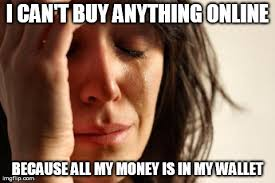 Money Problems Meme - the problem with the gift of money imgflip