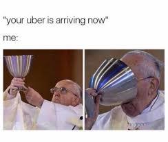 Meme Uber - dopl3r com memes your uber is arriving now me
