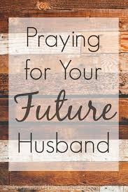 Seeking Quotes Quote And Saying Praying For Your Future Husband Seeking