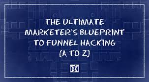 the ultimate marketer u0027s blueprint to funnel hacking a to z