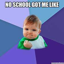 No School Meme - school