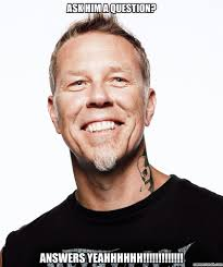 James Hetfield Meme - hetfield meme