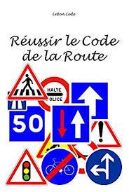 si e auto la route réussir le code la route edition ebook lebon code amazon