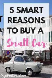 millennials prefer cheaper smaller cars 5 reasons why we bought a smart car frugal millennial
