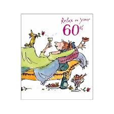 60 Birthday Cards Relax On Your 60th Birthday Card Man Quentin Blake Same Day