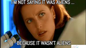 Because Aliens Meme - mulder vs scully point counterpoint the scientific parent