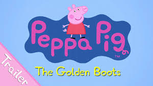 peppa pig golden boots trailer cartoons children